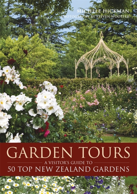 Garden Tour Fifty Shades Of Green: Garden Tours. A Visitor's Guide To 50 Top New Zealand